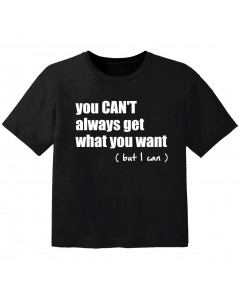 stoer baby t-shirt you cant always get what you want but I can